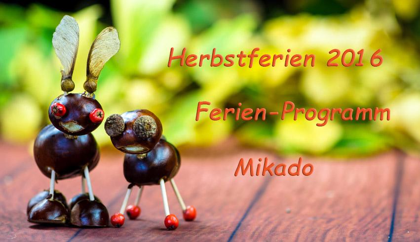 Programm Herbstferien im Mikado